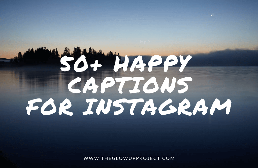 happy captions for instagram